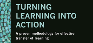 Book Review – Turning Learning into Action: A proven methodology for effective transfer of learning by Emma Weber