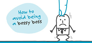 How to avoid being a bossy boss
