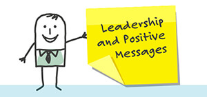 Leadership and positive messages