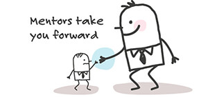 Mentors take you forward